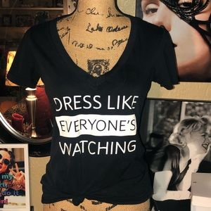 Dress Like everyone is watching V Neck Tee